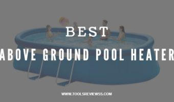 Best Above Ground Pool Heater